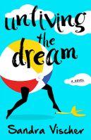 https://www.amazon.com/Unliving-Dream-Sandra-Vischer/dp/0996931007/ref=sr_1_1?s=books&ie=UTF8&qid=1485472540&sr=1-1&keywords=unliving+the+dream