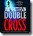 Double Cross by James Patterson (Cross series #13)