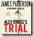 Alex Cross's TRIAL (Cross novels) by James Patterson & Richard Dillalo