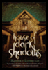 The House of Dark Shadows (book 1)